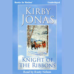 Knight of the Ribbons Audiobook, by Kirby Jonas