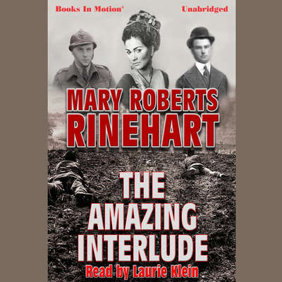 The Amazing Interlude Audiobook, by Mary Robers Rinehart