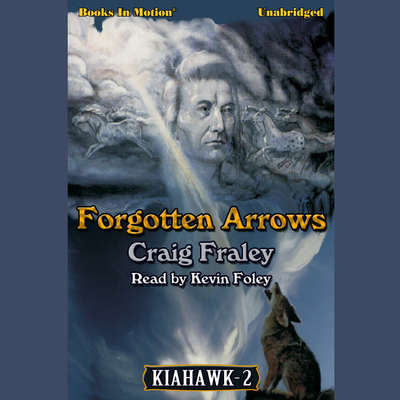 Forgotten Arrows Audiobook, by Craig Fraley