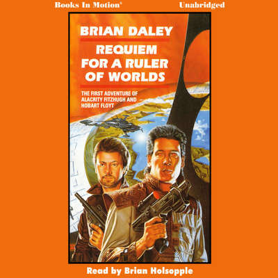 Requiem for a Ruler of Worlds Audiobook, by Brian Daley