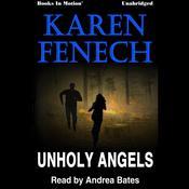 Unholy Angels Audiobook, by Karen Fenech