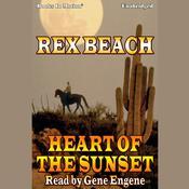 Heart of The Sunset Audiobook, by Rex Beach