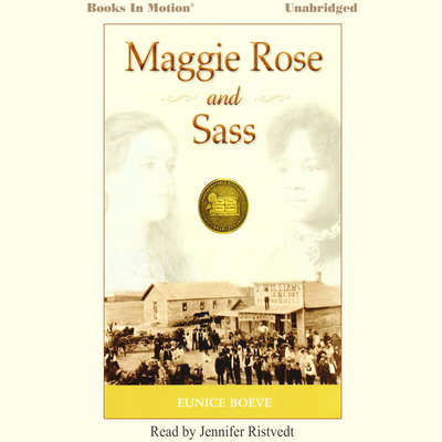 Maggie Rose and Sass Audiobook, by Eunice Boeve