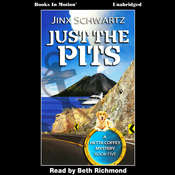 Just the Pits Audiobook, by Jinx Schwartz