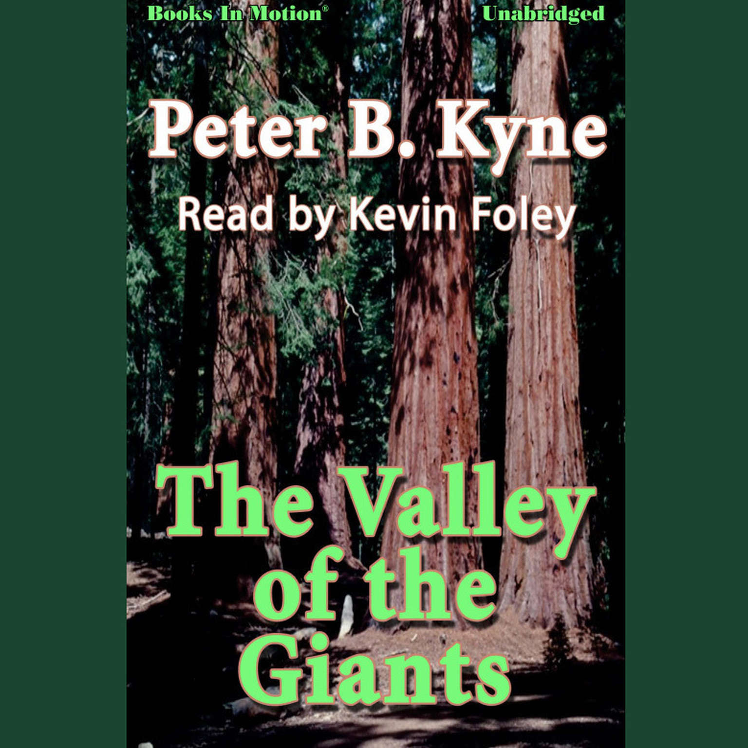 The Valley of the Giants Audiobook, by Peter B. Kyne