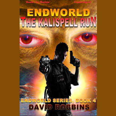 The Endworld: Kalispell Run Audiobook, by David L. Robbins