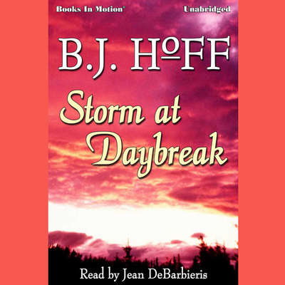 Storm At Daybreak Audiobook, by B.J. Hoff