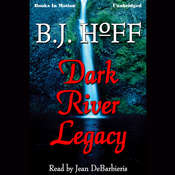 Dark River Legacy Audiobook, by B.J. Hoff