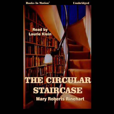 The Circular Staircase Audiobook, by Mary Roberts Rhinehart