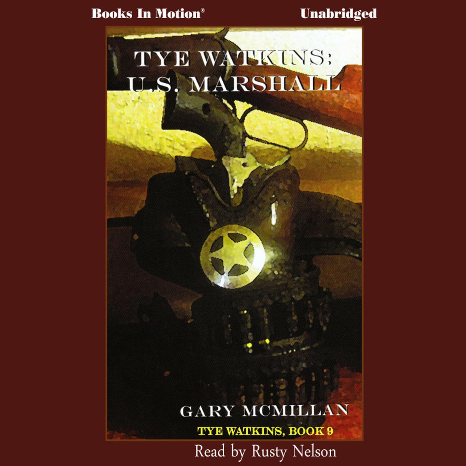 Tye Watkins: U.S Marshall Audiobook, by Gary McMillan