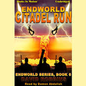 Endworld: Citadel Run Audiobook, by David Robbins