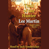 Trail of the Hunter Audiobook, by Lee Martin