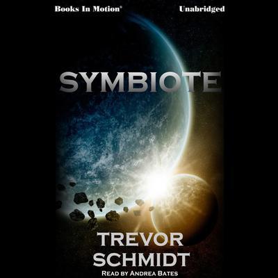 Symbiote Audiobook, by Trevor Schmidt