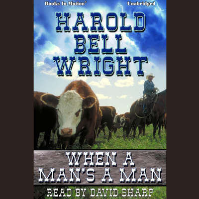When A Mans A Man Audiobook, by Harold Bell Wright