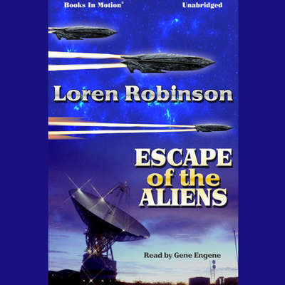 Escape of the Aliens Audiobook, by Loren Robinson