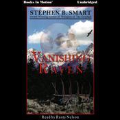 Vanishing Raven Audiobook, by Stephen B Smart