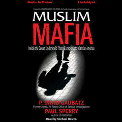 Muslim Mafia Audiobook, by P. David Gaubatz & Paul Sperry