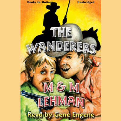 The Wanderers Audiobook, by M & M Lehman