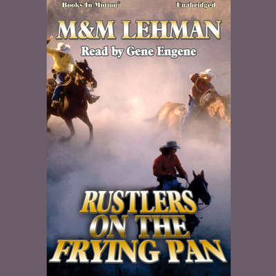 Rustlers on the Frying Pan Audiobook, by M & M Lehman