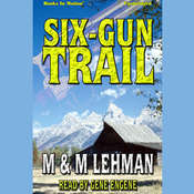 Six-Gun Trail Audiobook, by M & M Lehman