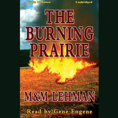 The Burning Prairie Audiobook, by M & M Lehman
