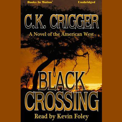 Black Crossing Audiobook, by C. K. Crigger
