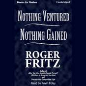 Nothing Ventured Nothing Gained Audiobook, by Roger Fritz