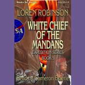 White Chief Of The Mandans Audiobook, by Loren Robinson