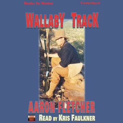 Wallaby Track Audiobook, by Aaron Fletcher