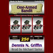 One Armed Bandit Audiobook, by Dennis N. Griffin