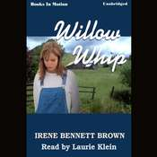Willow Whip Audiobook, by Irene Bennett Brown
