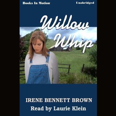 Willow Whip Audiobook, by Irene Bennett Brown