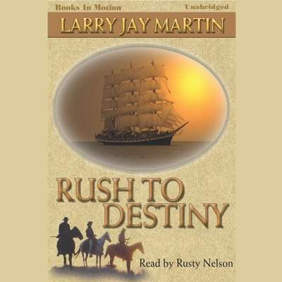 Rush To Destiny Audiobook, by Larry Jay Martin