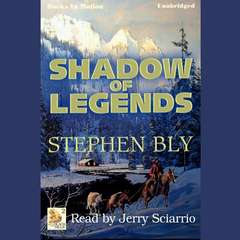 Shadow of Legends Audiobook, by Stephen Bly