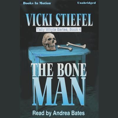 The Bone Man Audiobook, by Vicki Stiefel