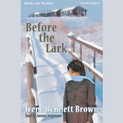 Before The Lark Audiobook, by Irene Bennett Brown