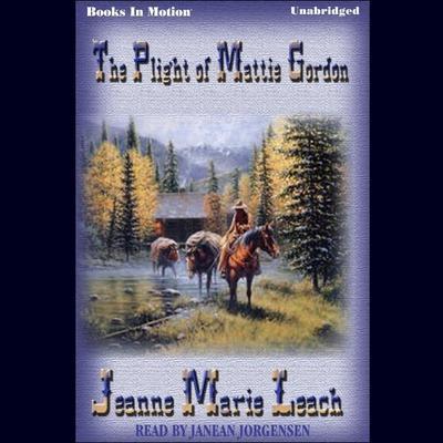 The Plight Of Mattie Gordon Audiobook, by Jeanne Marie Leach