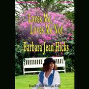 Loves Me, Loves Me Not Audiobook, by Barbara Jean Hicks