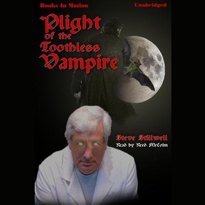 Plight of the Toothless Vampire Audiobook, by Steve Stillwell