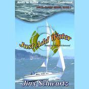 Just Add Water Audiobook, by Jinx Schwartz
