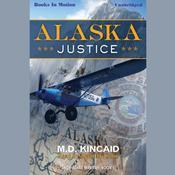 Alaska Justice Audiobook, by M.D. Kincaid