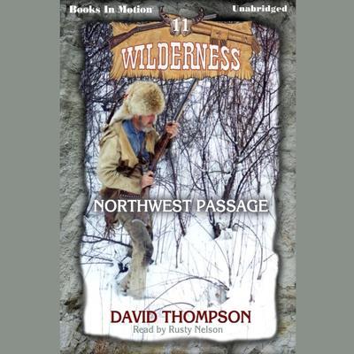 Northwest Passage Audiobook, by David Thompson