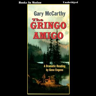 The Gringo Amigo Audiobook, by Gary McCarthy