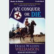 We Conquer Or Die Audiobook, by Ermal Walden Williamson