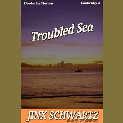 Troubled Sea Audiobook, by Jinx Schwartz