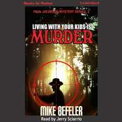 Living With Your Kids Is Murder Audiobook, by Mike Befeler