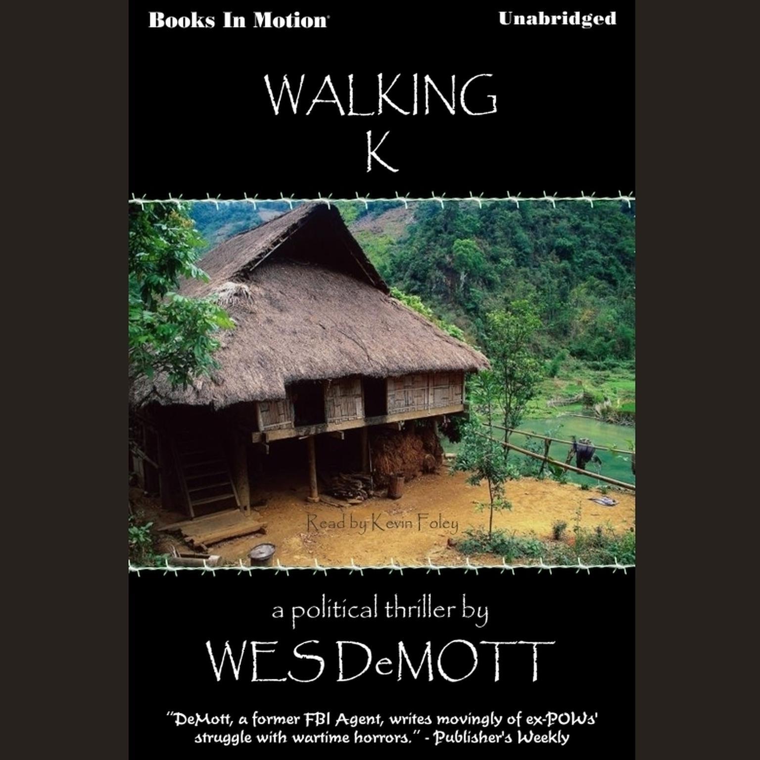 Walking K Audiobook, by Wes Demott