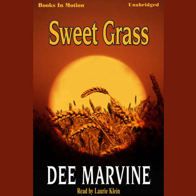 Sweet Grass Audiobook, by Dee Marvine