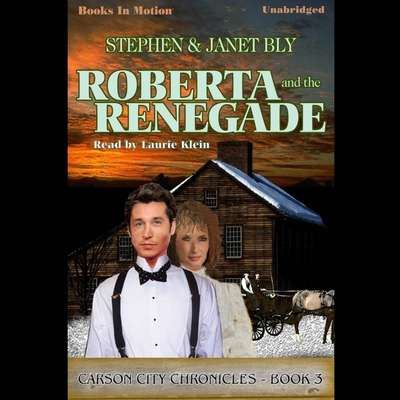 Roberta And The Renegade Audiobook, by Stephen Bly