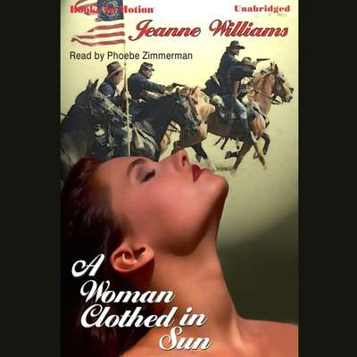 A Woman Clothed In Sun Audiobook, by Jeanne Williams